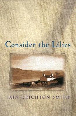 Consider the Lilies by Iain Crichton-Smith