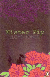 Mister Pip (NZ) (Montana Award) (Kiriyama Prize) (Commonwealth Writers Prize) by Lloyd Jones image