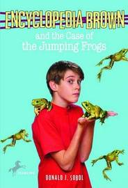 Encyclopedia Brown & The Case Of The Jumping Frogs by Donald J Sobol