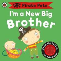 I'm a New Big Brother: A Pirate Pete book by Amanda Li