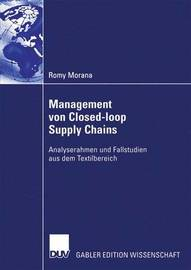 Management Von Closed-Loop Supply Chains by Romy Morana