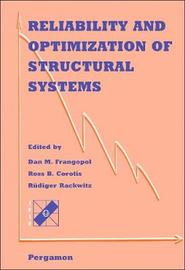 Reliability and Optimization of Structural Systems by D.M. Frangopol