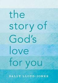 The Story of God's Love for You by Sally Lloyd Jones image