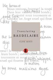 Translating Baudelaire by Clive Scott