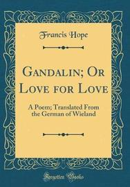 Gandalin; Or Love for Love by Francis Hope image