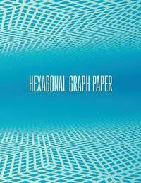 Hexagonal Graph Paper - Organic Chemistry - 150 Pages 1/4 Inch Hexagons by Big Science Books