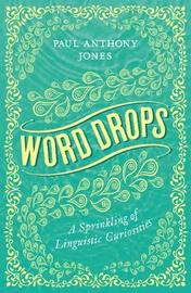 Word Drops by Paul Anthony Jones