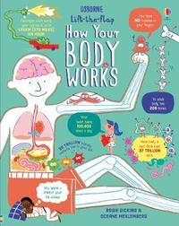 Lift-the-Flap How Your Body Works by Rosie Dickins