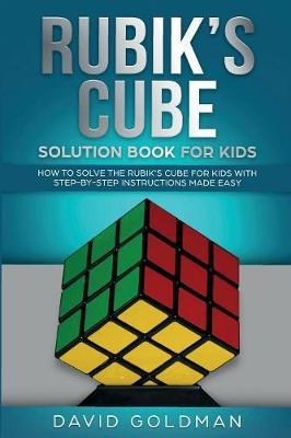 Rubik's Cube Solution Book For Kids by David Goldman