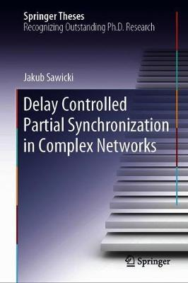 Delay Controlled Partial Synchronization in Complex Networks by Jakub Sawicki