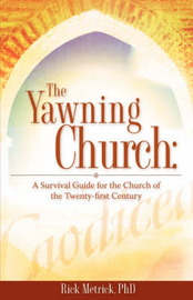 The Yawning Church by Rick Metrick