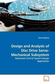 Design and Analysis of Disc Drive Servo-Mechanical Subsystem by Shirish Bahirat image