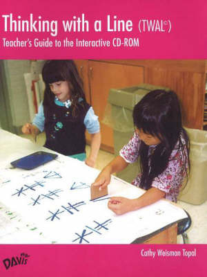 Thinking with a Line (TWAL): Teacher's Guide to the Interactive CD-ROM by Cathy Weisman Topal