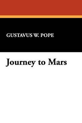 Journey to Mars by Gustavus W. Pope