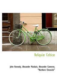 Reliqui] Celtic] by Alexander Cameron