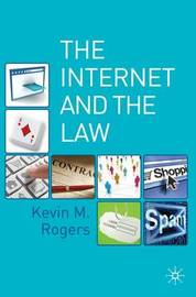 The Internet and the Law by Kevin Rogers