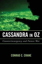 Cassandra in Oz by Conrad C. Crane