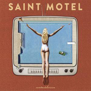 Saintmotelevision by Saint Motel