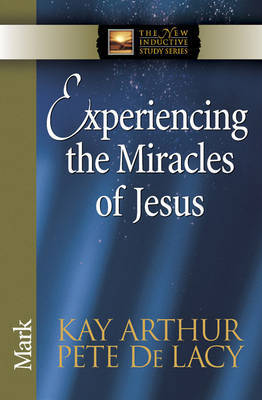 Experiencing the Miracles of Jesus by Kay Arthur