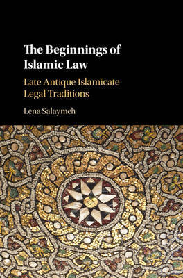 The Beginnings of Islamic Law by Lena Salaymeh image