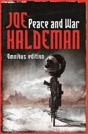 "Peace and War Omnibus: ""Forever Peace"", ""Forever Free"", ""The Forever War"" by Joe Haldeman"