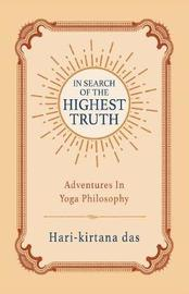 In Search of the Highest Truth by Hari-Kirtana Das image