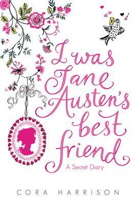 I Was Jane Austen's Best Friend by Cora Harrison image