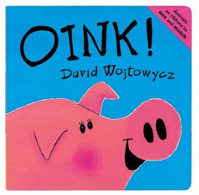 Oink! Board Book by David Wojtowycz image