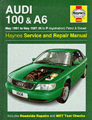 Audi 100 and A6 (1991-97) Service and Repair Manual by A.K. Legg