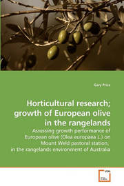 Horticultural Research; Growth of European Olive in the Rangelands by Gary Price