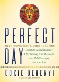 Perfect Day by Cokie Berenyi