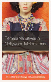 Female Narratives in Nollywood Melodramas by Donald Culverson