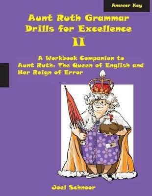 Aunt Ruth Grammar Drills for Excellence II Answer Key by Joel F Schnoor image