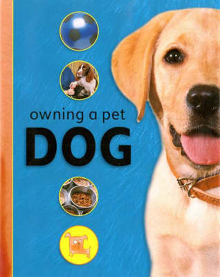 Owning A Pet: Dog by S. Wood image
