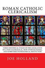 Roman Catholic Clericalism by Joe Holland