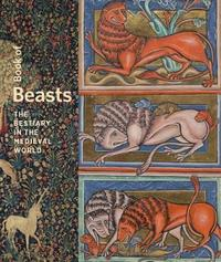 Book of Beasts - The Bestiary in the Medieval World by Elizabeth Morrison