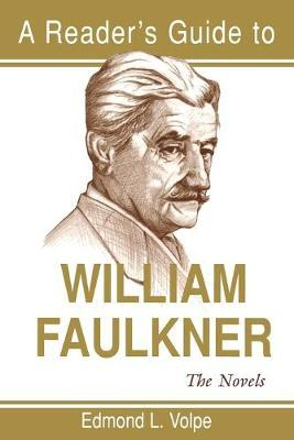 Reader's Guide to William Faulkner by Edmond L. Volpe