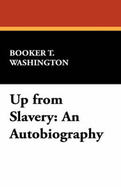 Up from Slavery by Booker T Washington image