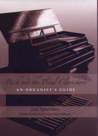 Bach and the Pedal Clavichord by Joel Speerstra