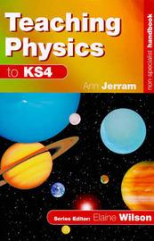Teaching Physics to KS4 by Elizabeth Ann Jerram image