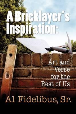 A Bricklayer's Inspiration by Al Sr. Fidelibus image