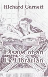 Essays of an Ex-Librarian by Richard Garnett image