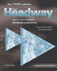 New Headway: Upper-Intermediate Third Edition: Workbook (Without Key) by Liz Soars