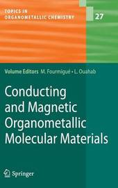 Conducting and Magnetic Organometallic Molecular Materials