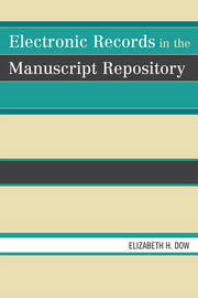Electronic Records in the Manuscript Repository by Elizabeth H. Dow