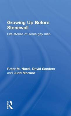 Growing Up Before Stonewall by Peter Nardi
