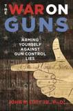 The War on Guns by John R. Lott