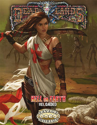 Savage Worlds RPG: Deadlands Hell on Earth - Reloaded Core Rules