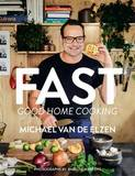 Fast: Good Home Cooking by Michael Van De Elzen