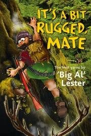 It's a Bit Rugged, Mate by Big Al Lester